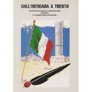 Dall'Ortigara a Trento....